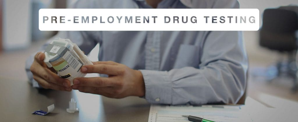Employment Drug Testing: Pre-Employment Drug Testing Might Be The Most Valuable Initial Step In Setting Up A New or Expanded Program