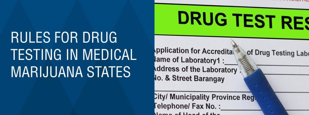 Rules for Drug Testing In Medical Marijuana States