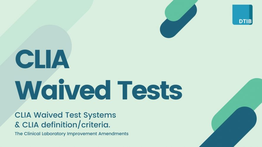 CLIA Waived Drug Tests. What are they and what does CLIA mean?